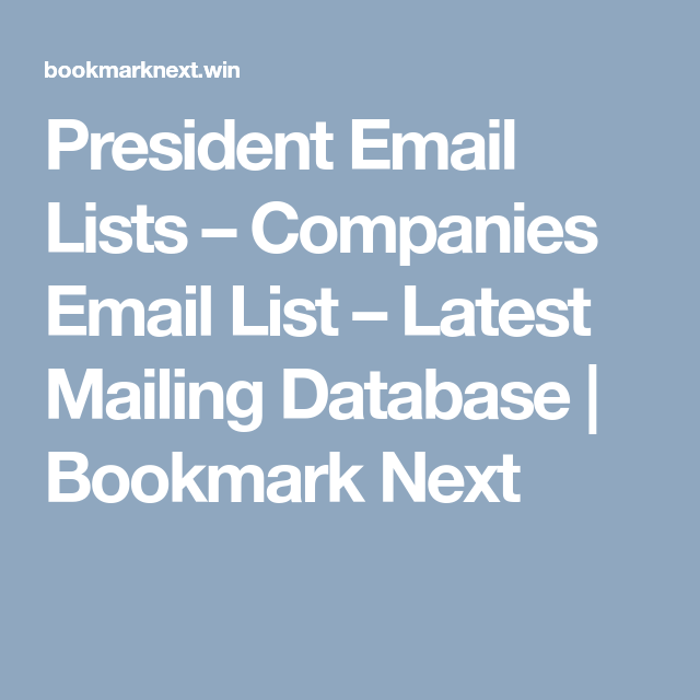 President Email Lists – Companies Email List – Latest