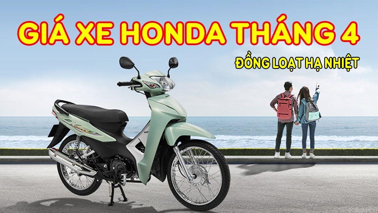 Giá bán xe Honda tháng 4 hạ nhiệt | Cập nhật giá bán xe Honda các loại t...