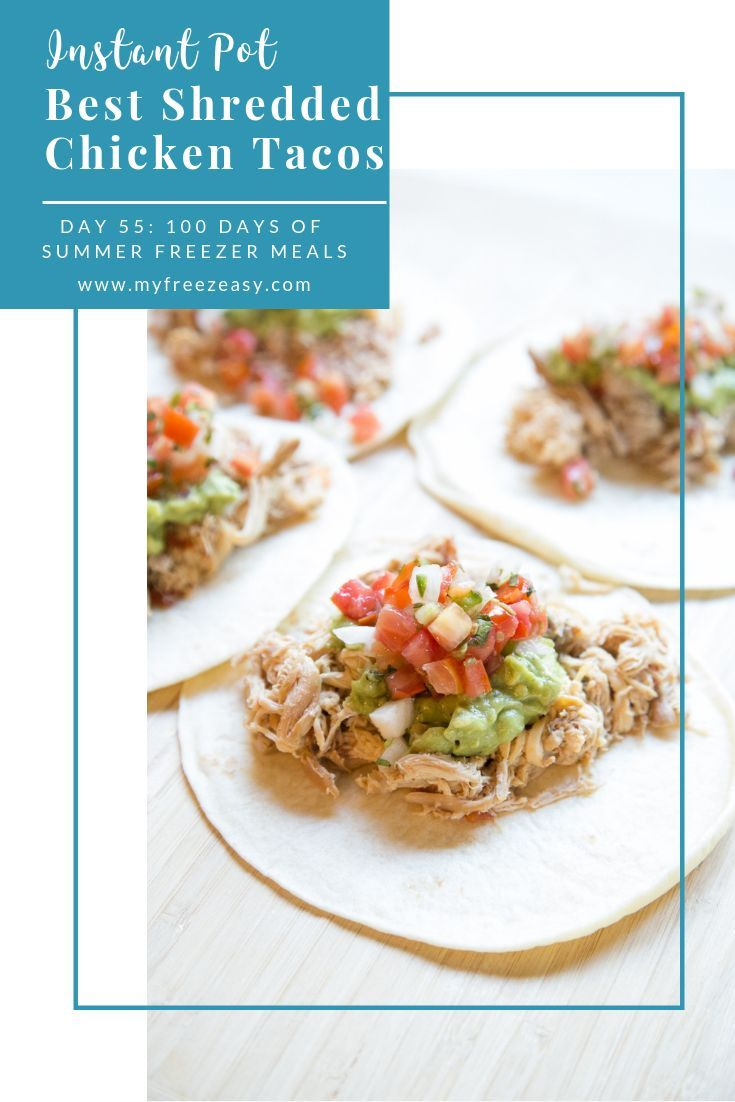Instant Pot Best Shredded Chicken Tacos - we will eat this all summer long! Super easy freezer meal. #100DaysofSummerFreezerMeals #tacorecipe #freezermeal #shreddedchickentacos