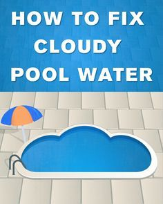 How to Fix Cloudy Pool Water | Pool | Cloudy pool water ...
