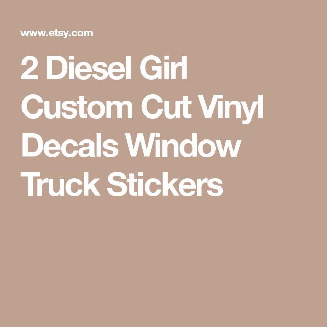Diesel Girl Custom Cut Vinyl Decals Window Truck Stickers - Custom cut vinyl decals
