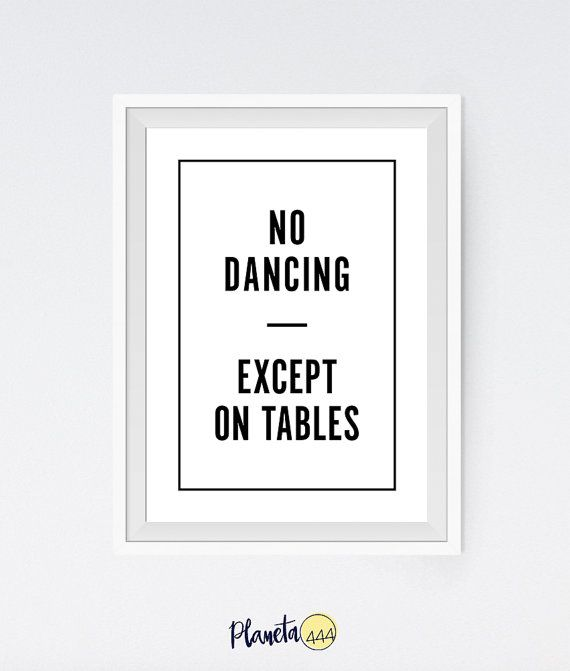 No Dancing Except On Tables Typography Funny Minimalist ...