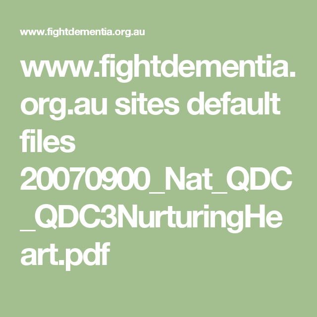 www.fightdementia.org.au sites default files 20070900_Nat_QDC_QDC3NurturingHeart.pdf