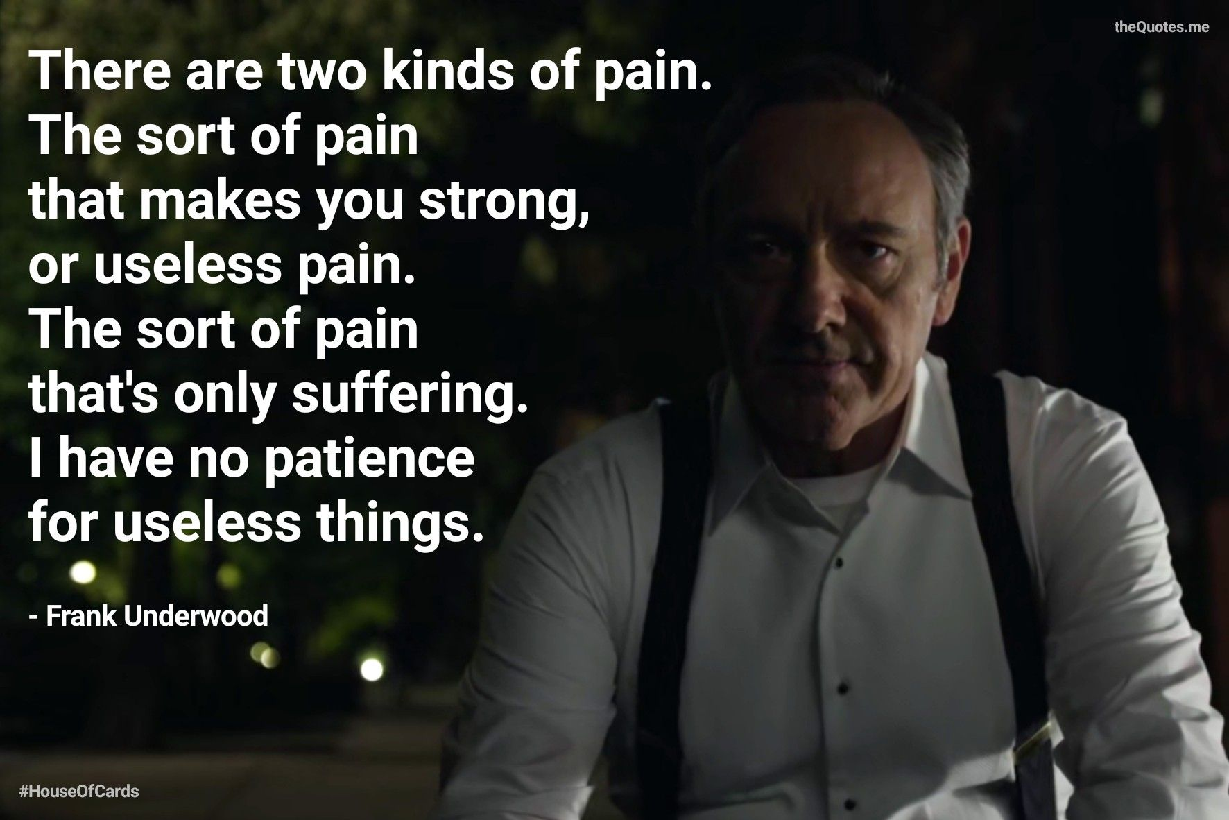 House Of Cards 2013 Season 1 Episode 1 Pilot Chapter 1 In The Opening Sequence Frank Underwood Explai Frank Underwood Tv Quotes Psychology Quotes
