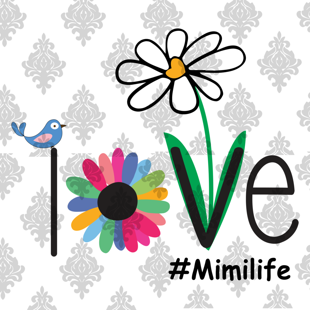 Love Mimi Life Svg Files For Silhouette Files For Cricut Svg Dxf Eps Png Instant Download
