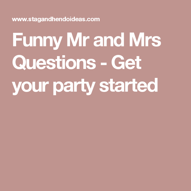 Mr Mrs Questions For Hen Do: Funny Mr And Mrs Questions - Get Your Party Started