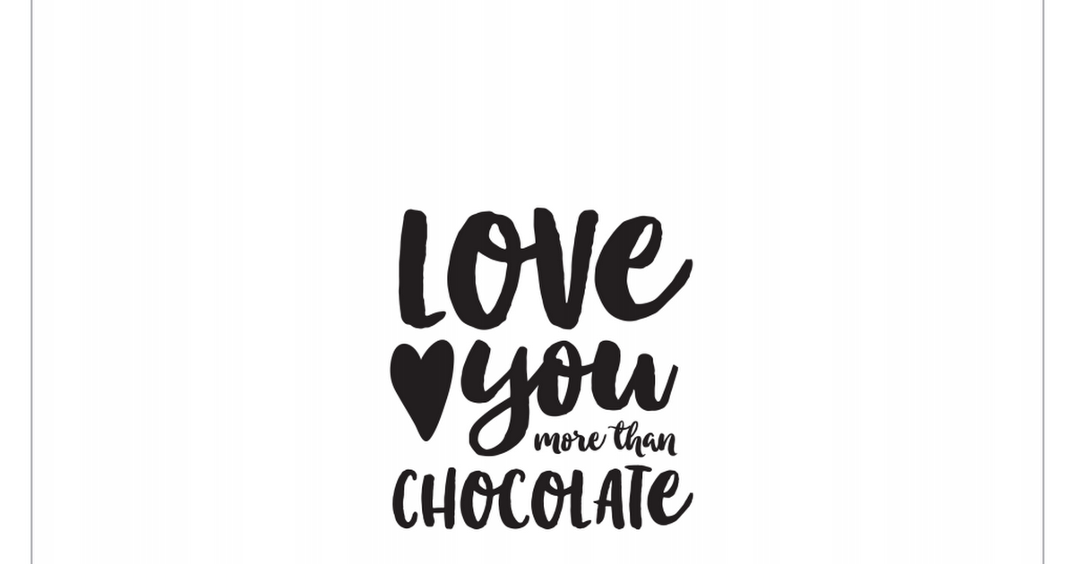 Ghirardelli Candy Bar Wrapper Love You More Than Chocolate