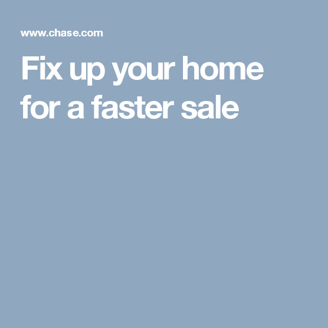 Fix up your home for a faster sale
