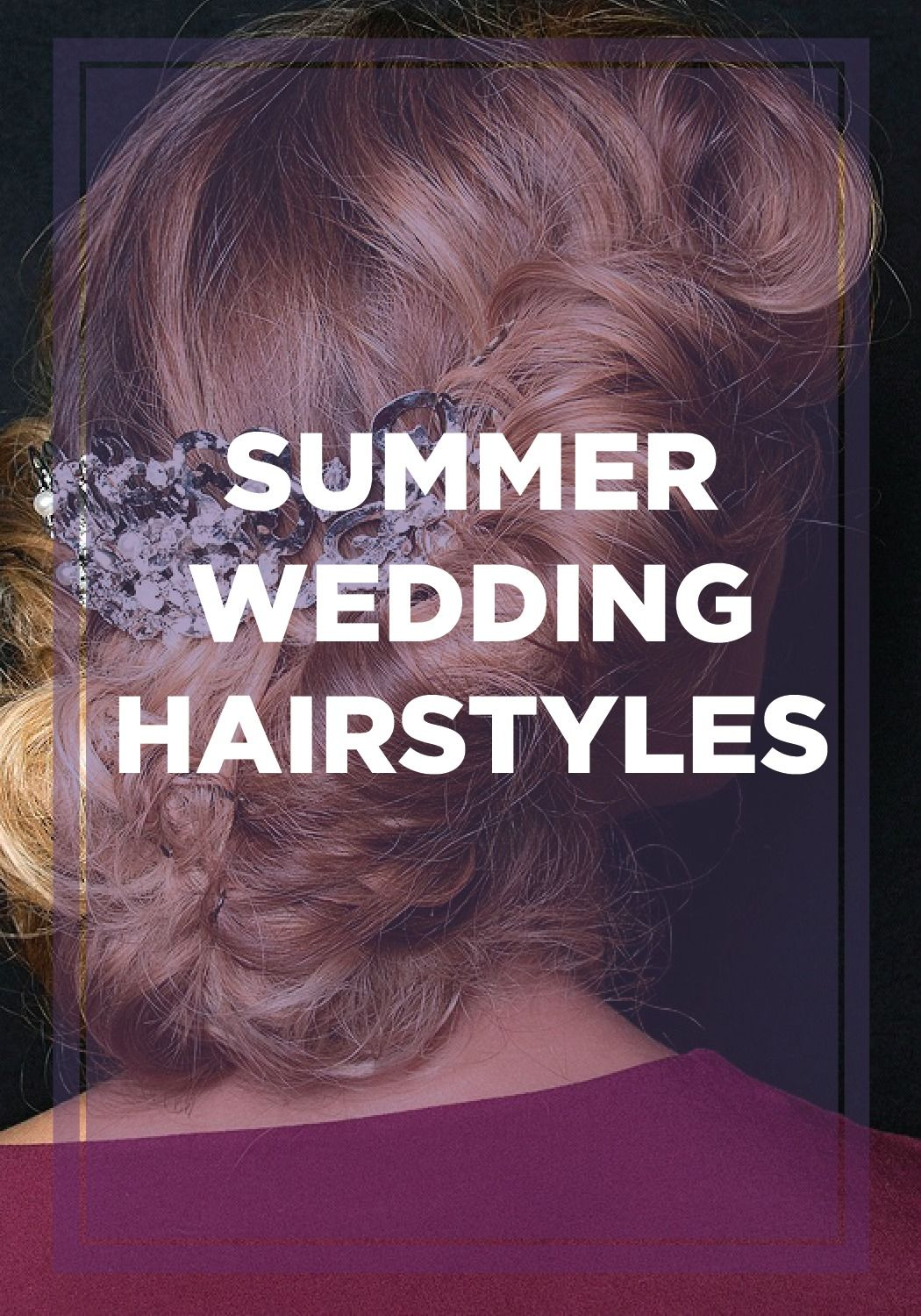 5 Summer Wedding Hairstyles to Rip From theRunway
