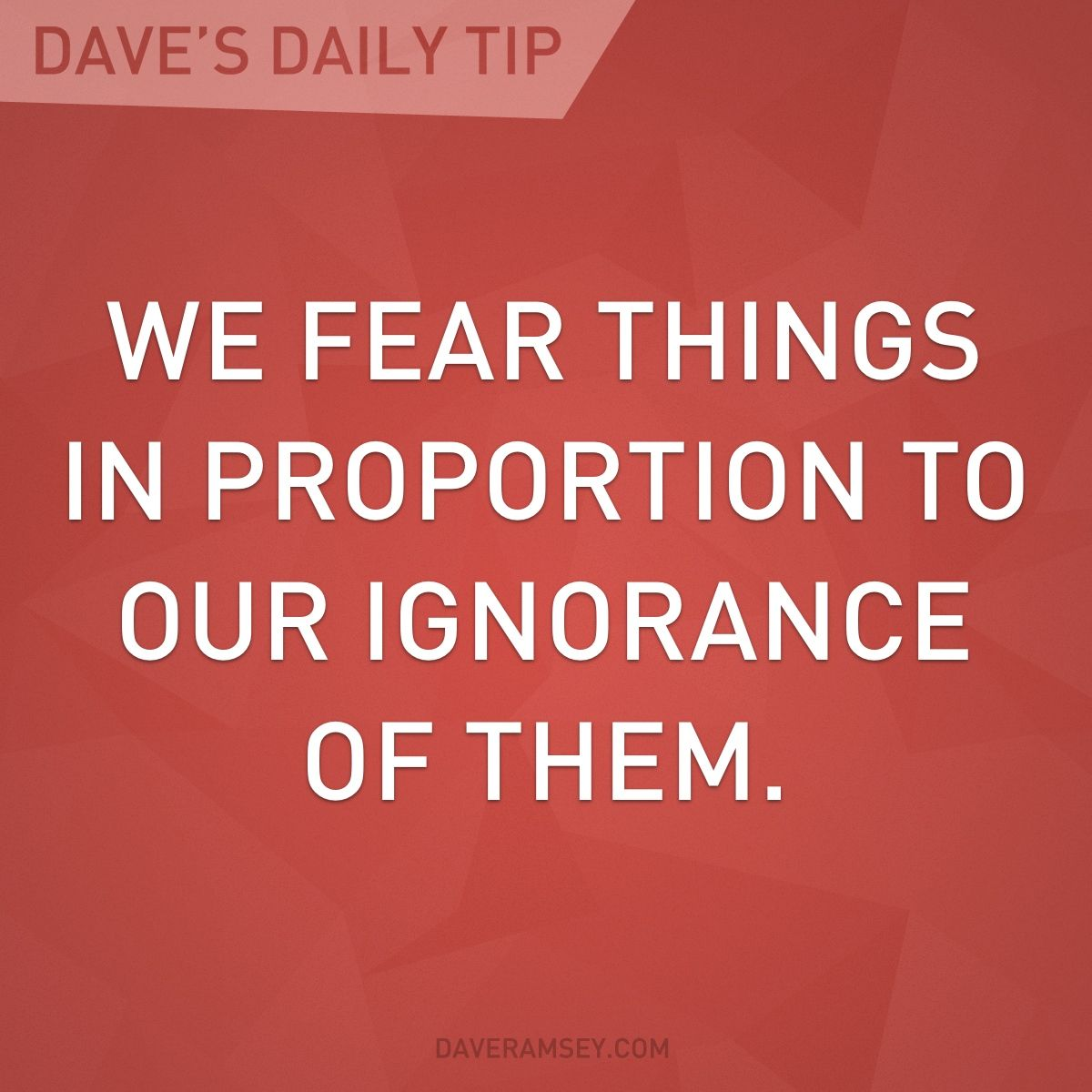 We Fear What We Don T Understand Quote: Dave Ramsey Quotes, Dave Ramsey