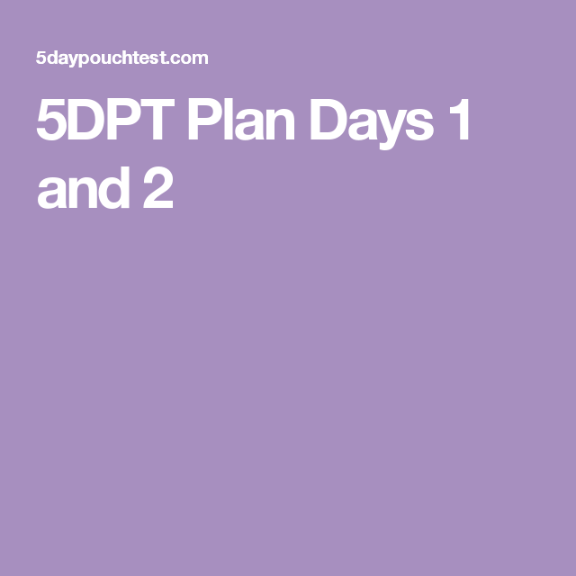 5DPT Plan Days 1 and 2 | 5 Day Pouch Reset | 5 day pouch reset