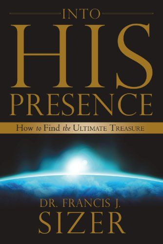 Into HIS Presence by [Sizer, Frank] Ebook, Reading, This