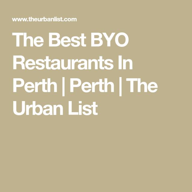 12 Of Perth's Best BYO Restaurants