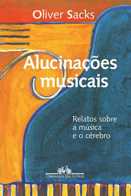 Baixar Livro Alucinações Musicais - Oliver Sacks em PDF, ePub e Mobi ou ler online