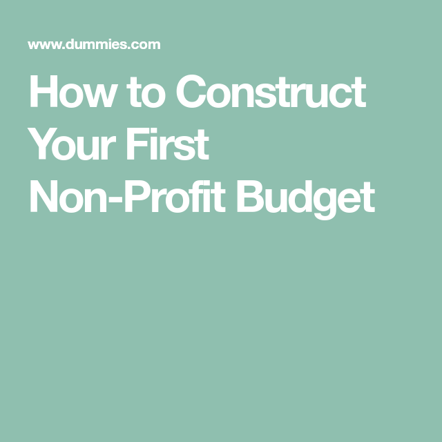 How To Construct Your First Non-Profit Budget