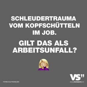 Visual Statements®️ Schleudertrauma vom Kopfschütteln im Job. Gilt das als Arbeitsunfall? Sprüche / Zitate / Quotes / Spaß / lustig / witzig / Fun