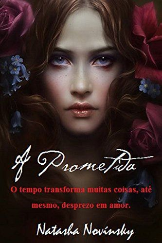 A Prometida: O tempo transforma muitas coisas, até mesmo, desprezo em amor. por Natasha Novínsky, http://www.amazon.com.br/dp/B00NG0N4U4/ref=cm_sw_r_pi_dp_boTqwb10TGC5M