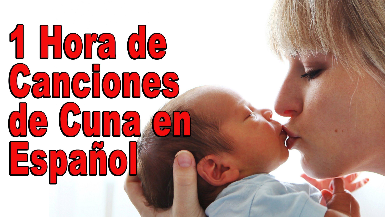 1 Hora De Canciones De Cuna Del Mundo En Español Lullabies Para Dormir Y Relajar Canciones Para Bebés Canciones De Cuna Cancion De Cuna Letra