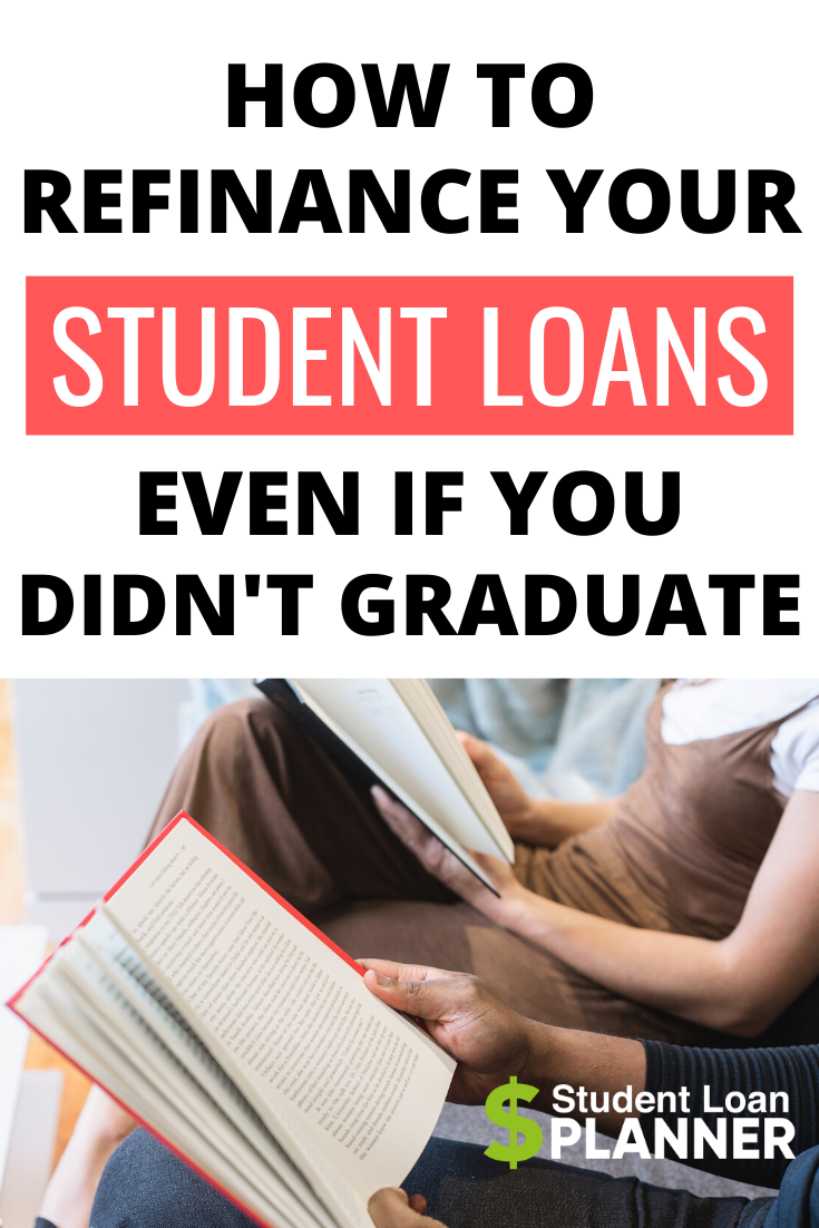 Refinance Student Loans Without Degree Student Loan Planner In 2020 Refinance Student Loans Student Loans Student Loan Help