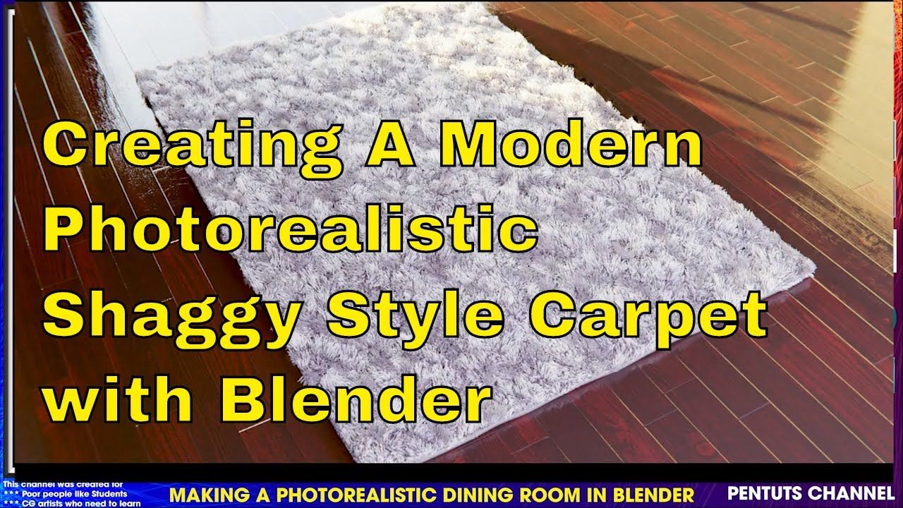 Creating A Modern Photorealistic Shaggy Style Carpet With Blender Part 09 Style Carpet Blender Carpet