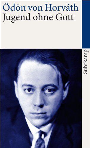 Jugend Ohne Gott Suhrkamp Taschenbuch Amazon De Odon Von Horvath Bucher Bucher Literatur Taschen Bucher