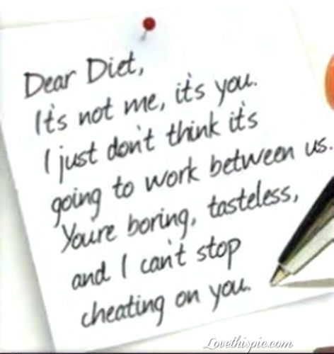 dear diet funny quotes quote letter funny quote funny quotes diet