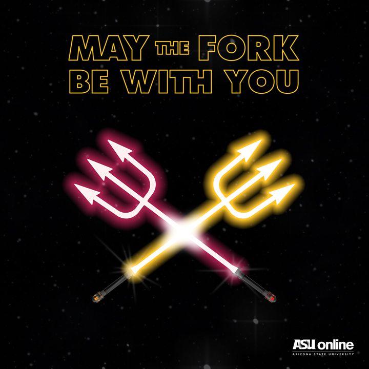 May The Fork Be With You Happy International Star Wars Day Arizona State University Asu Football Arizona State