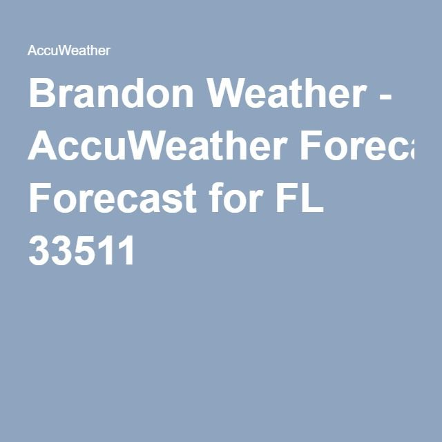 Brandon Weather Accuweather Forecast