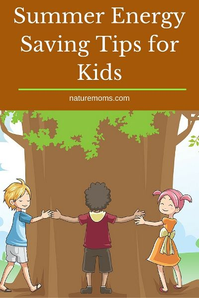 Summer Energy Saving Tips for Kids  Nature Moms