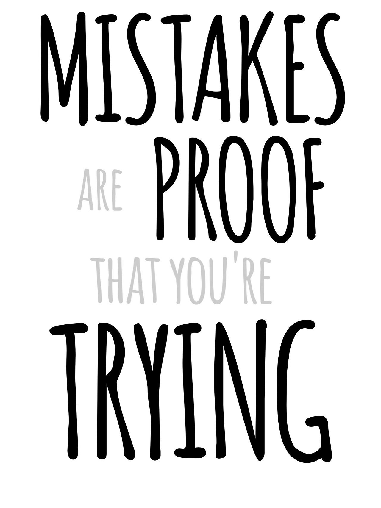Stop Trying To Achieve Perfection. Embrace Your Mistakes
