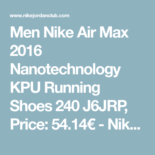 Men Nike Air Max 2016 Nanotechnology KPU Running Shoes 240 J6JRP ... 18a3ee092