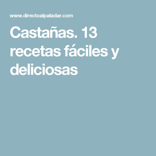 Castañas. 13 recetas fáciles y deliciosas