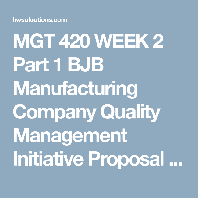 Mgt  Week  Part  Bjb Manufacturing Company Quality Management