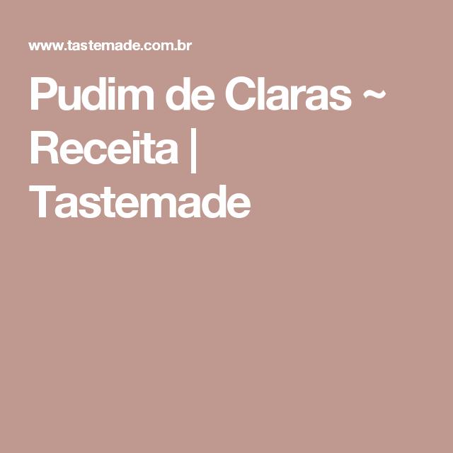 Pudim de Claras ~ Receita   Tastemade