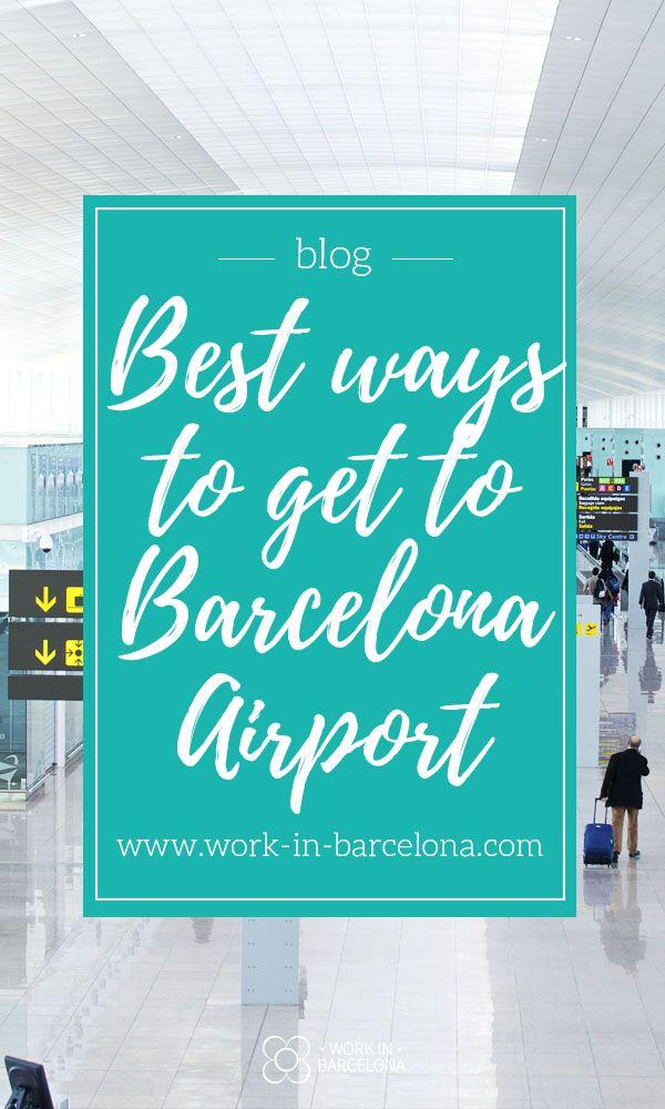 Work In Barcelona Best Ways To Get To Barcelona Airport
