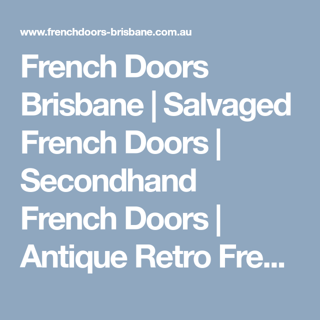 French Doors Brisbane Salvaged French Doors Secondhand French
