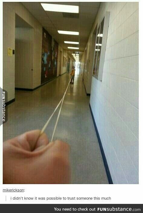 I would never trust someone this much