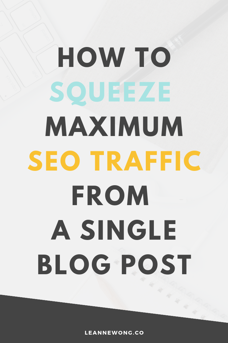 SEO Marketing Tips: How to Squeeze Maximum Search Traffic from a Single Blog Post