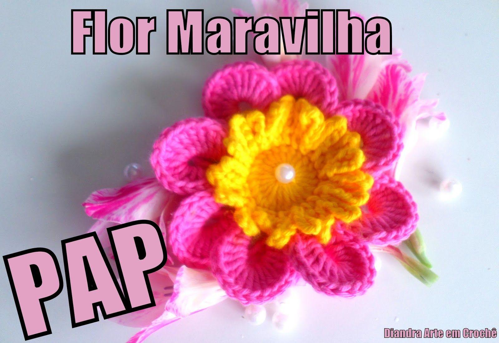 Diandra Arte em Pintura e Crochê: PAP FLOR MARAVILHA
