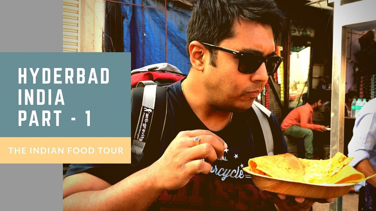 The Indian Food Tour in HYDERABAD Part 1 Food & Travel