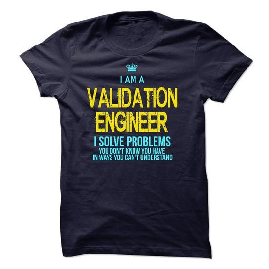 I'm A VALIDATION ENGINEER T Shirts, Hoodies, Sweatshirts. CHECK PRICE ==►…