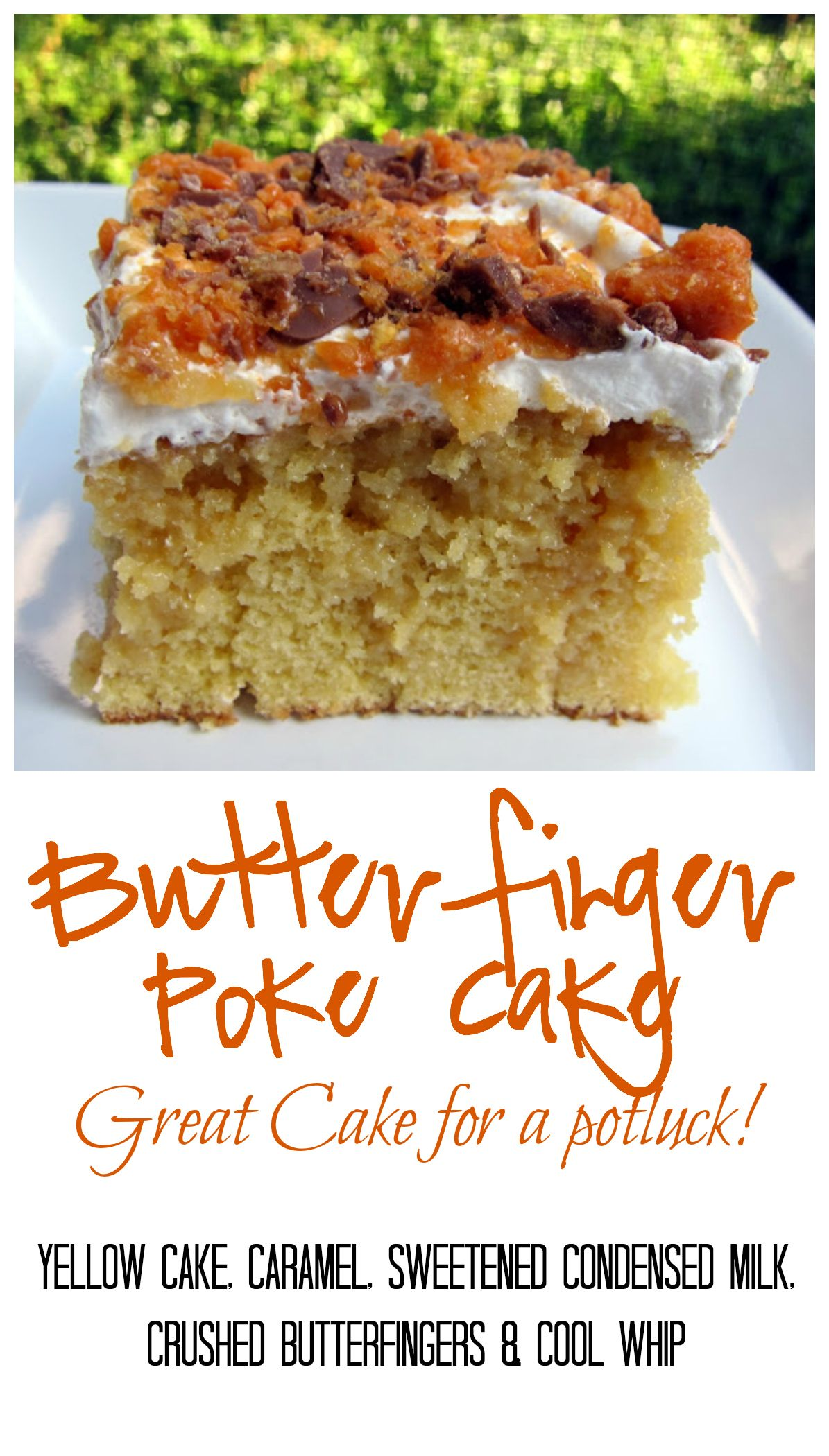 Butterfinger Poke Cake Yellow Cake Caramel Sweetened Condensed Milk Crushed Butterfingers And Cool Whip Great Butterfinger Cake Cake Recipes Savoury Cake