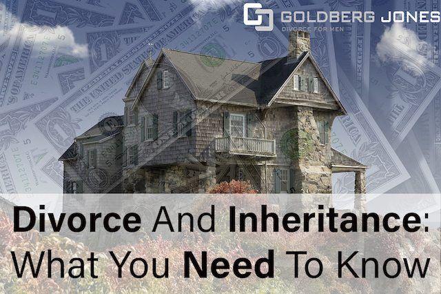 Pin By Goldberg Jones On Divorce Divorce Inheritance Things To Come