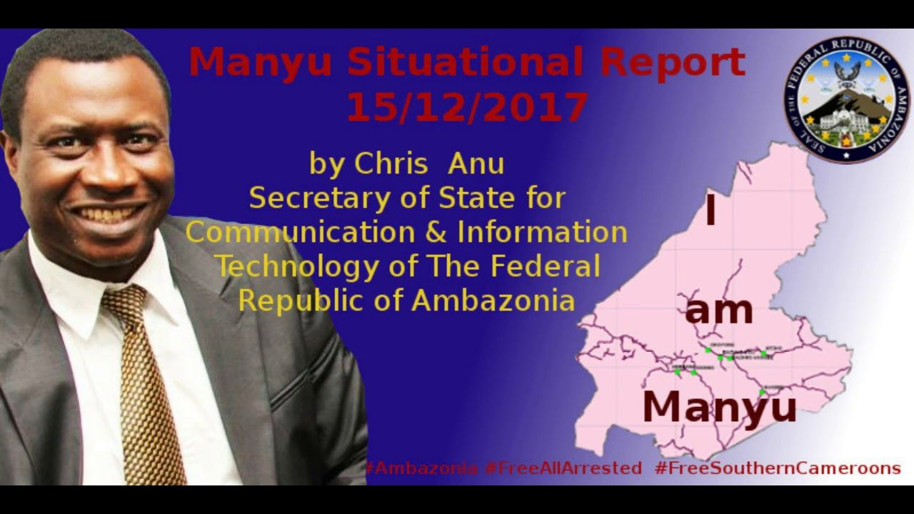Manyu Situation Report By Chris Anu  State Of Affairs On Ground