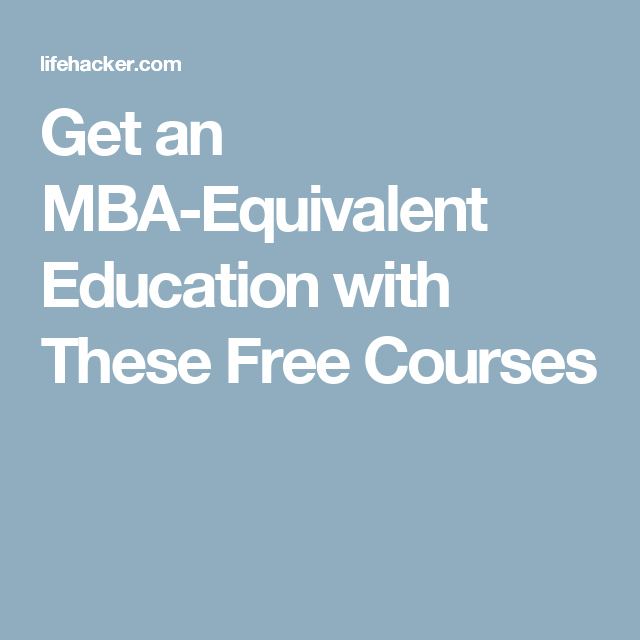 Get An Mba Equivalent Education With These Free Courses Free Courses Free Online Writing Courses Free Online Learning