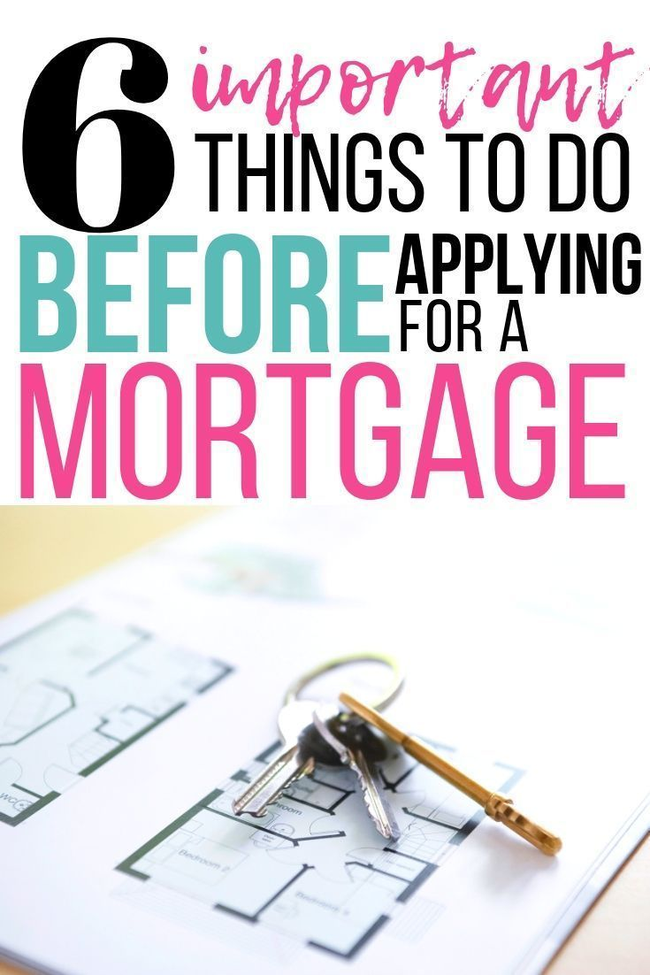 6 steps you should take before applying for a mortgage