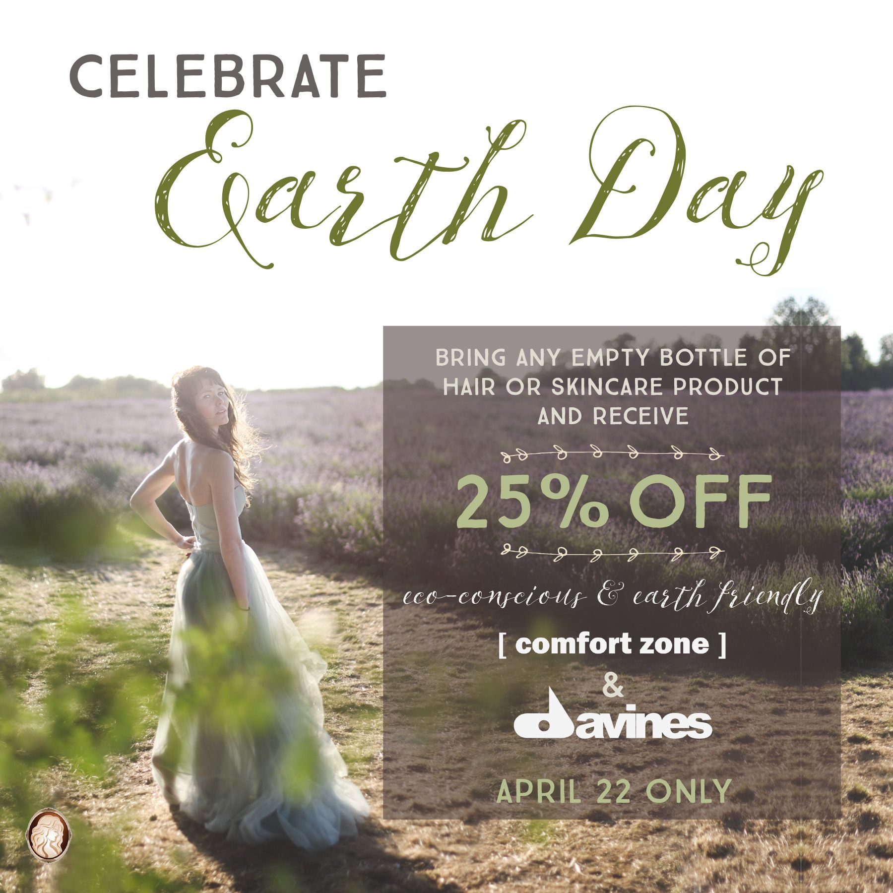 Celebrate Earth Day at Cameo College Bring ANY empty bottle of skin