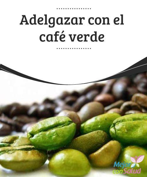 sirve el cafe verde para bajar de peso