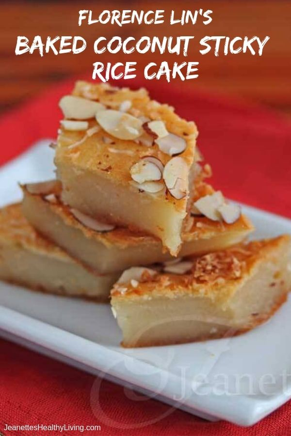Florence Lin's Baked Coconut Sticky Rice Cake Recipe for Chinese New Year - Jeanette's Healthy Living