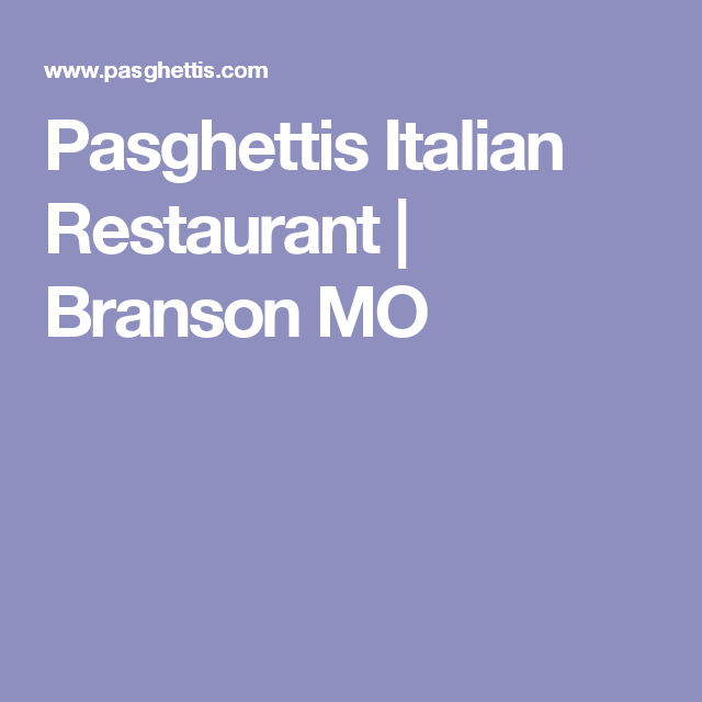 Pasghettis Italian Restaurant Branson Mo